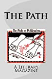 The Path volume 2 Number 2: A Literary Magazine (1481899295) by Nickum, Mary J.