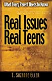 Real Issues, Real Teens: What Every Parent Needs to Know