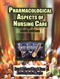 img - for Pharmacological Aspects of Nursing Care by Barry S. Reiss (2001-09-17) book / textbook / text book