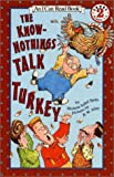 The Know-Nothings Talk Turkey (I Can Read)