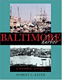 Baltimore Harbor: A Pictorial History