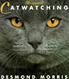 Illustrated Catwatching (0091812941) by Morris, Desmond