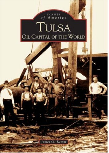 Tulsa Oil Capital of the World  (OK)  (Images of America)