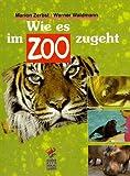 Wie es im Zoo zugeht (German Edition)