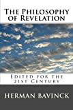 The Philosophy of Revelation: Lightly Edited for the 21st Century (146095226X) by Bavinck, Herman