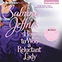 How to Woo a Reluctant Lady (       UNABRIDGED) by Sabrina Jeffries Narrated by Sarah Coomes