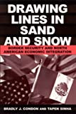 img - for Drawing Lines in Sand and Snow: Border Security and North American Economic Integration book / textbook / text book