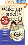 Wake Up and Smell the Profit: 52 Guar...