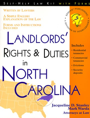 Landlords' Rights & Duties in North Carolina: With Forms (Self-Help Law Kit With Forms)