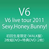 V6 live tour 2011 Sexy.Honey.Bunny!<WALK盤>(初回生産限定) [DVD]
