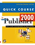 Quick Course in Publisher 2000: Fast-...