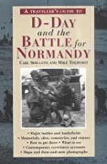 A Traveller's Guide to D-Day and the Battle for Normandy (A Traveller's Guide)