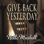 Give Back Yesterday | Netta Muskett