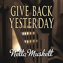 Give Back Yesterday (       UNABRIDGED) by Netta Muskett Narrated by Willow Nash