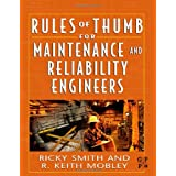 Rules of Thumb for Maintenance and Reliability Engineers ~ Ricky Smith