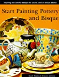 Start Painting Pottery and Bisque (0785809414) by Blades, Scott