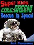 Super Kids! Code: Green! Rescue in Space