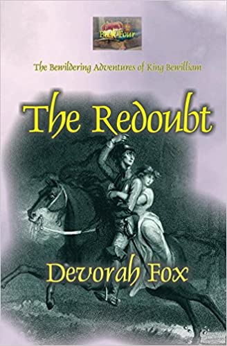 The Redoubt, The Bewildering Adventures of King Bewilliam, Book 4