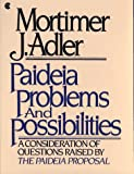 Paideia Problems & Possibilities (0020130503) by Adler, Mortimer J.