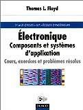 echange, troc Thomas L. Floyd - Electronique, composants et systèmes d'application. Cours, exercices et problèmes résolus, 5e édition
