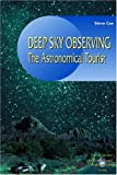Deep Sky Observing: The Astronomical Tourist (Patrick Moore's Practical Astronomy Series)