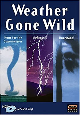 NOVA Field Trips: Weather Gone Wild - Hunt for the Supertwister/Lightning!/Hurricane!