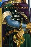 Mit Kreuz und Schwert: Roman (Die Sachsen-Saga, Band 3)