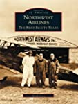 Northwest Airlines: The First Eighty...