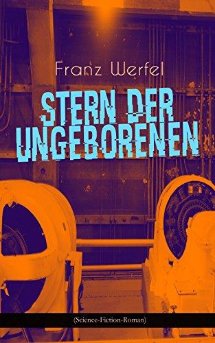 stern-der-ungeborenen-science-fiction-roman-zukunftsreiseepos-des-autors-von-die-vierzig-tage-des-mu