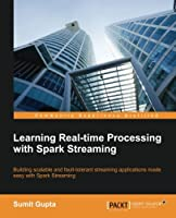 Learning Real Time processing with Spark Streaming Front Cover