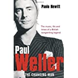 Paul Weller - The Changing Manby Paolo Hewitt