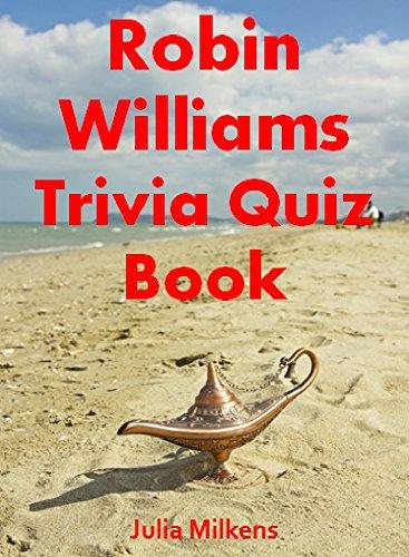 Julia Milkens - Robin Williams Trvia Quiz Book