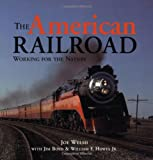 The American Railroad: Working for the Nation (Motorbooks Classic)
