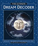 img - for The Ultimate Dream Decoder: Revealing the Secrets of Your Subconcious Mind book / textbook / text book