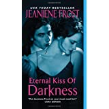 "Eternal Kiss of Darkness (Night Huntress World)von ""Jeaniene Frost"""