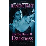 """Eternal Kiss of Darkness (Night Huntress World, Band 2)von """"Jeaniene Frost"""""""