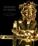 Treasures of Heaven: Saints, Relics, and Devotion in Medieval Europe