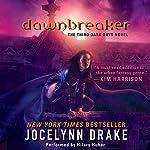 Dawnbreaker: Dark Days, Book 3   Jocelynn Drake