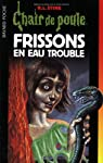 Chair de poule, tome 71 : Frissons en eau trouble