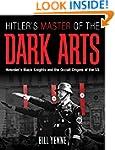 Hitler's Master of the Dark Arts: Hei...
