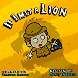 Childrens Book: If I met a lion (funny bedtime story collection)