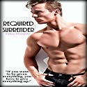 Required Surrender Audiobook by Riley Murphy Narrated by Bonnie D. Jones