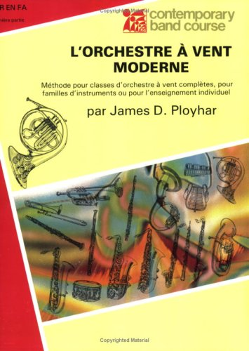 band-today-lorchestre-vent-moderne-part-1-horn-in-f-french-edition-contemporary-band-course