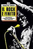 Il rock è finito. Miti giovanili e seduzioni commerciali nella musica pop (8870630854) by Simon Frith