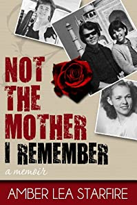 Not The Mother I Remember: A Memoir by Amber Lea Starfire ebook deal