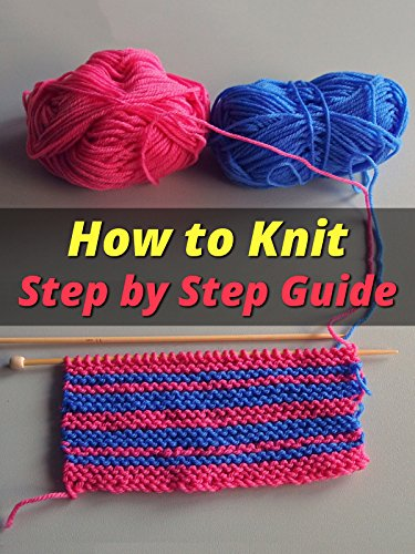 How to Knit - Step by Step Guide