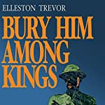 Bury Him among Kings | Elleston Trevor