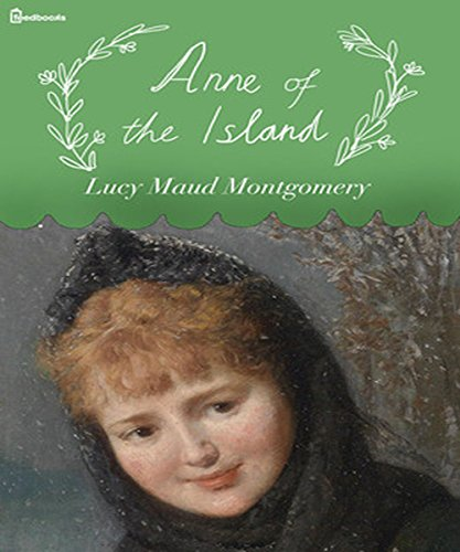 Lucy Maud Montgomery - Anne of the Island (Illustrated)