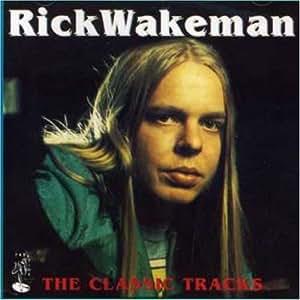 Rick Wakeman - Classic Tracks - Amazon.com Music