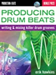 Producing Drum Beats: Writing and Mix...
